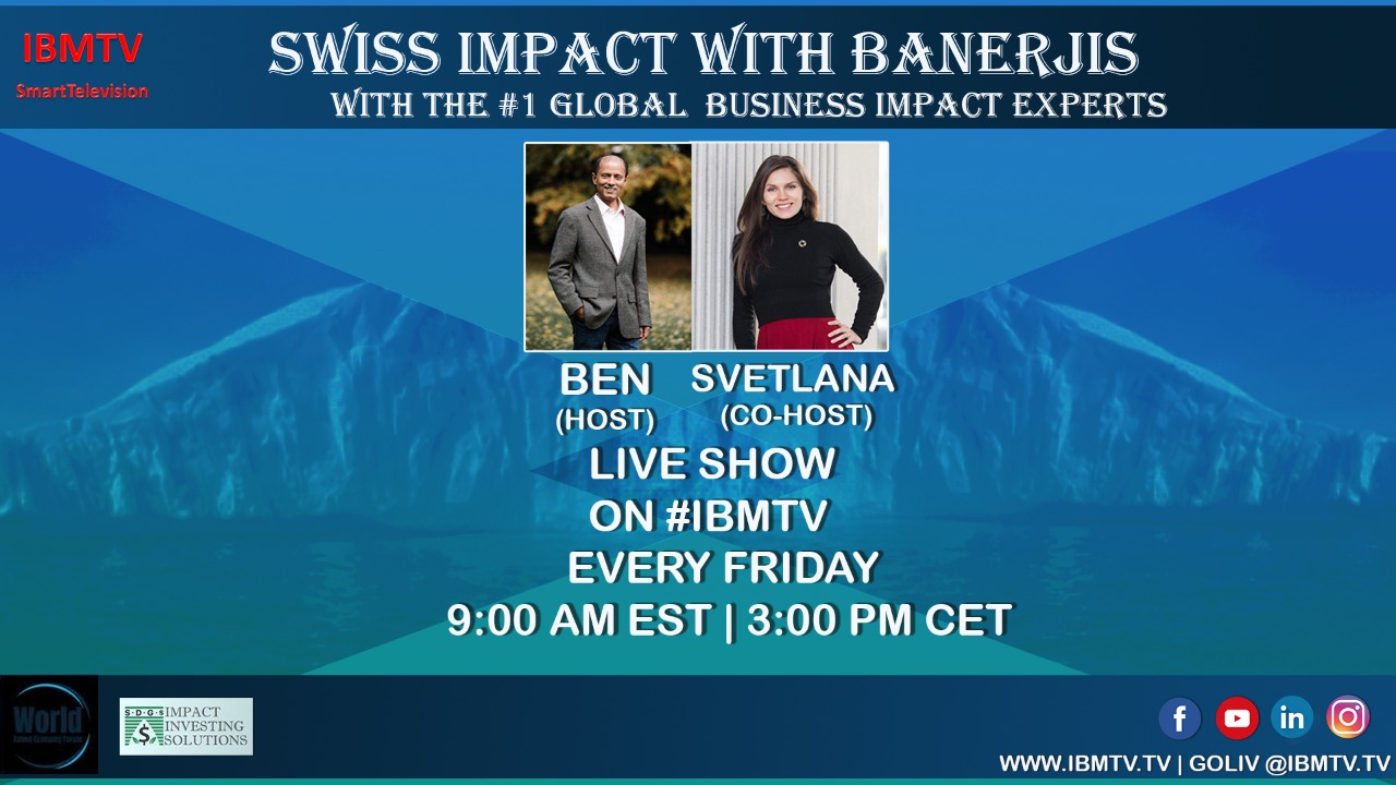 SWISS IMPACT WITH BANERJIS, weekly TV SHOW